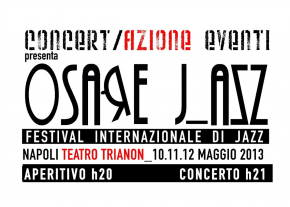 Osare J_Azz - Festival Jazz internazionale Al Trianon