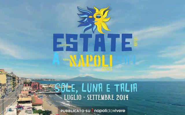 Estate a Napoli: programma degli eventi dal 24 al 31 agosto 2014
