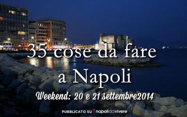 35 eventi a Napoli nel weekend 20-21 settembre 2014