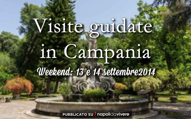 5 visite guidate in campania da non perdere weekend 13 e 14 settembre 2014
