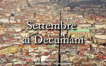 Settembre ai Decumani dal 5 al 21 settembre 2014