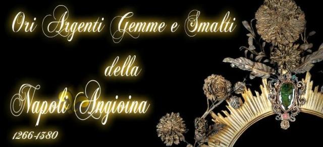 Ori, argenti, gemme e smalti della Napoli angioina