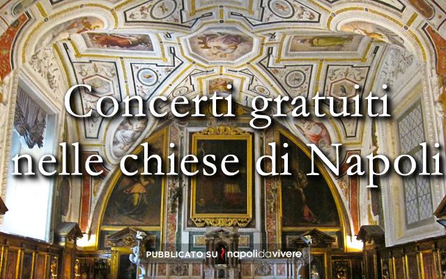 Concerti gratuiti nelle chiese di Napoli dal 1 novembre al 13 dicembre