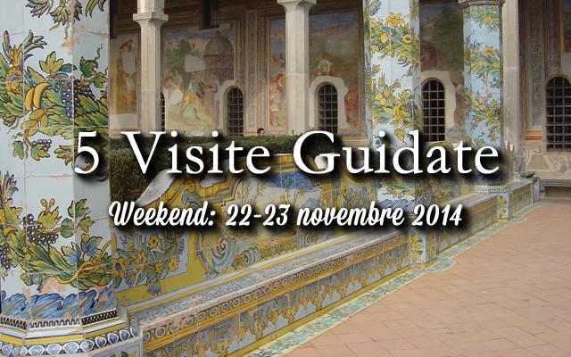 5 visite guidate per il weekend 22-23 novembre