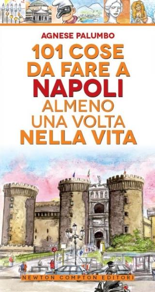 101 storie su Napoli che non ti hanno mai raccontato Agnese Palumbo