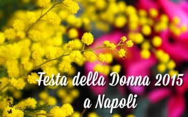 Festa della donna 2015: tutti gli eventi a Napoli