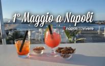 1° maggio 2015:  cosa fare a Napoli