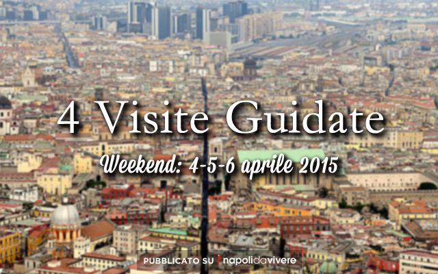 4 Visite guidate da non perdere: weekend 4-5-6 aprile 2015