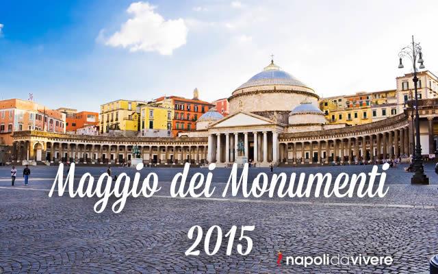 Maggio dei Monumenti 2015 a Napoli  Programma Completo