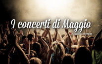 Concerti a Napoli: gli appuntamenti di Maggio 2015