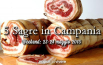 5 sagre da non perdere: weekend 23-24 maggio 2015
