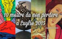 10 mostre da non perdere a Napoli a Luglio 2015