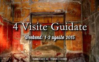 4 visite guidate da non perdere a Napoli: weekend 1-2 agosto 2015