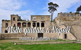 5 visite guidate da non perdere a Napoli: weekend 5-6 settembre 2015