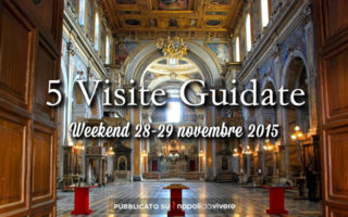 5 visite guidate da non perdere a Napoli: weekend 28-29 novembre 2015