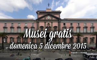 Musei gratis a Napoli e in Campania | Domenica 6 dicembre 2015