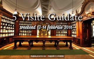 5 visite guidate da non perdere a Napoli: weekend 13-14 febbraio 2016