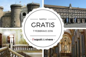 Domenica 7 febbraio 2016: Gratis nei luoghi più belli di Napoli