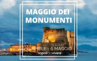 Maggio dei Monumenti 2016 a Napoli: eventi dal 30 aprile al 6 maggio 2016