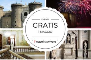Domenica 1 maggio 2016 a Napoli: Gratis nei luoghi più belli