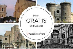 Domenica 29 Maggio a Napoli Gratis nei luoghi più belli della città