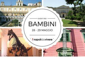 Eventi per Bambini a Napoli: weekend 28-29 maggio 2016