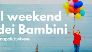 Eventi per bambini a Napoli: weekend 27-28 maggio 2017