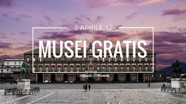Musei-Gratis-a-Napoli-e-in-Campania-Domenica-2-aprile-2017.jpg