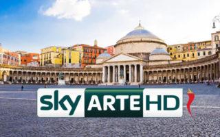 Sky Arte Festival 2017 a Napoli: SKY Arte sceglie Napoli per il suo primo Festival