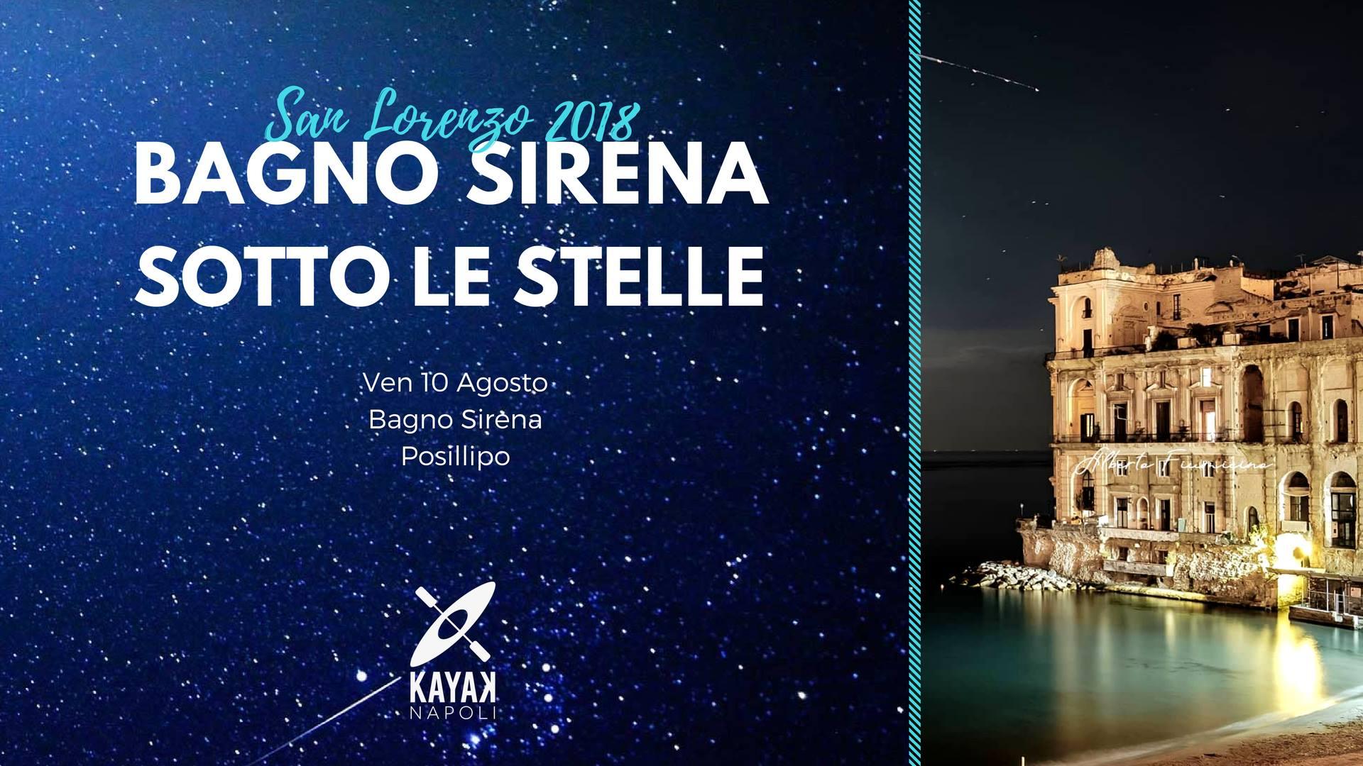 Bagno sirena sotto le stelle san lorenzo 2018 a napoli napoli da vivere - Bagno sirena posillipo ...