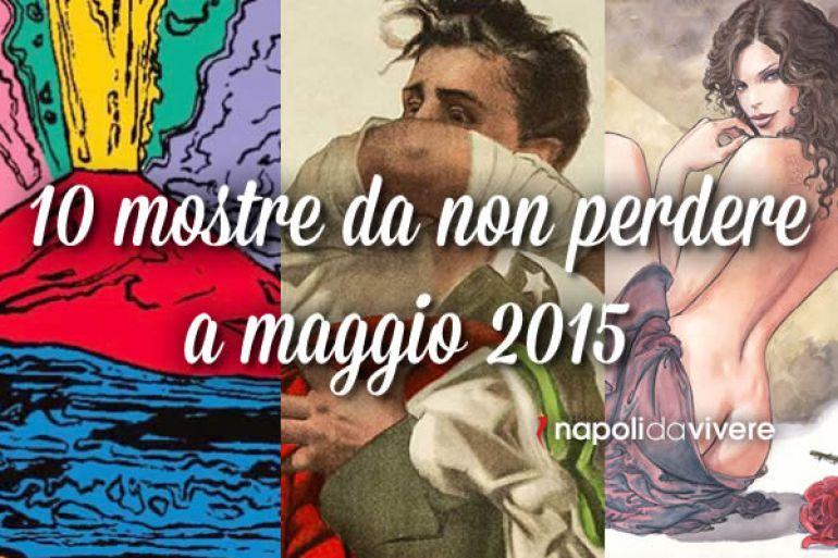 10-mostre-da-non-perdere-a-Napoli-a-Maggio-2015.jpg
