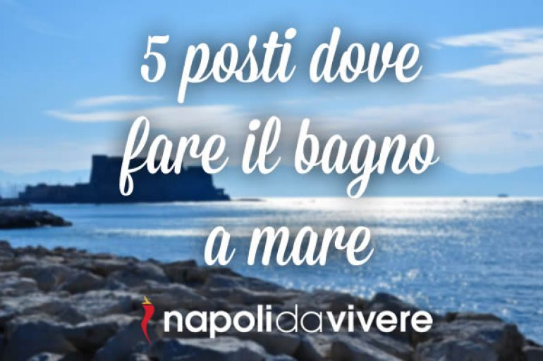 5 posti dove fare il bagno nel mare di napoli napoli da - Dove fare il bagno a como ...