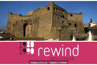 A-Castel-SantElmo-Rewind-Arte-a-Napoli-1980-1990.jpg