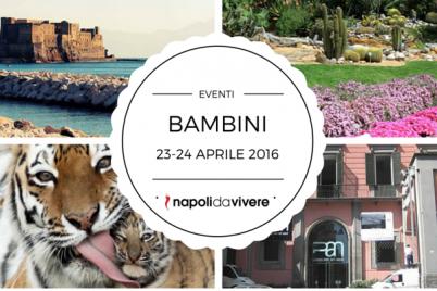 Eventi-per-Bambini-a-Napoli-weekend-23-24-aprile-2016.png