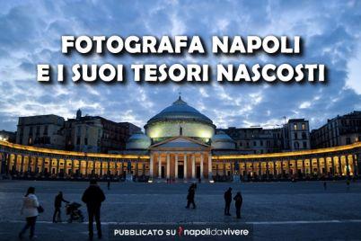FOTOGRAFA-NAPOLI-E-I-SUOI-TESORI-NASCOSTI-.jpg