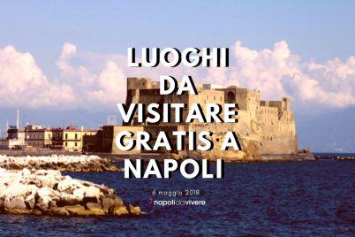 Luoghi-da-visitare-gratis-a-Napoli-6-maggio-2018.jpg