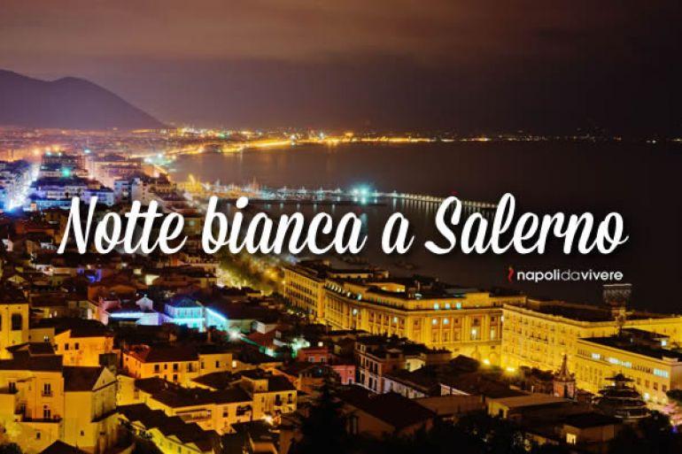 Notte-Bianca-2015-a-Salerno-Il-Programma-degli-eventi.jpg